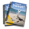 "eBook:""Don't Sweat! The Serious Business Owner's Guide To Enjoying A Relaxed Holiday"""