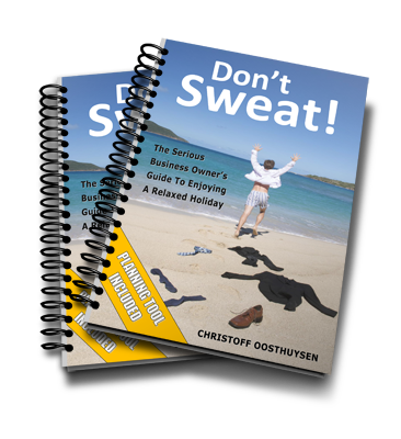 "Book:""Don't Sweat! The Serious Business Owner's Guide To Enjoying A Relaxed Holiday"""
